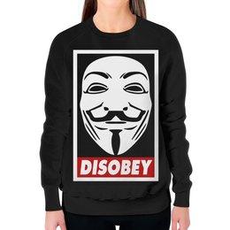 """Свитшот женский с полной запечаткой """"Disobey"""" - anonymous, анонимус, obey, маска гая фокса, disobey"""