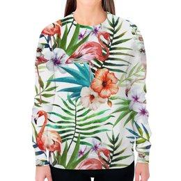 """Свитшот женский с полной запечаткой """"Экзотические цветы"""" - лето, цветы, фламинго, пальмы, юг"""