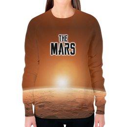 "Свитшот женский с полной запечаткой ""The Mars (The Planet)"" - надпись, планета, марс, mars, the planet"