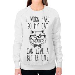 """Свитшот женский с полной запечаткой """"I Work Hard"""" - кот, прикольные, работа, коты, work hard"""