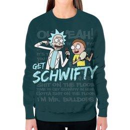 """Свитшот женский с полной запечаткой """"Get Schwifty. Рик и Морти"""" - мульт, rick and morty, рик и морти, schwifty, rick sanchez"""