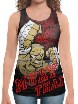 """Борцовка с полной запечаткой (Женская) """"MUAY THAI"""" - кулак, боец, muay thai, тайский бокс, таиланд"""