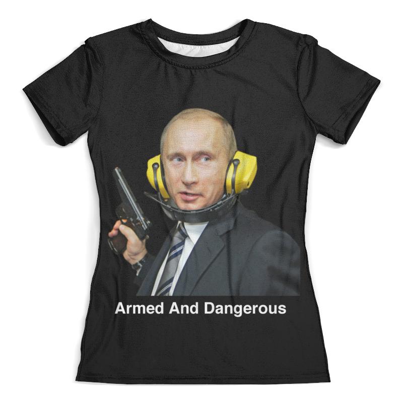 Футболка с полной запечаткой (женская) Printio Armed and dangerous путин wicked and dangerous