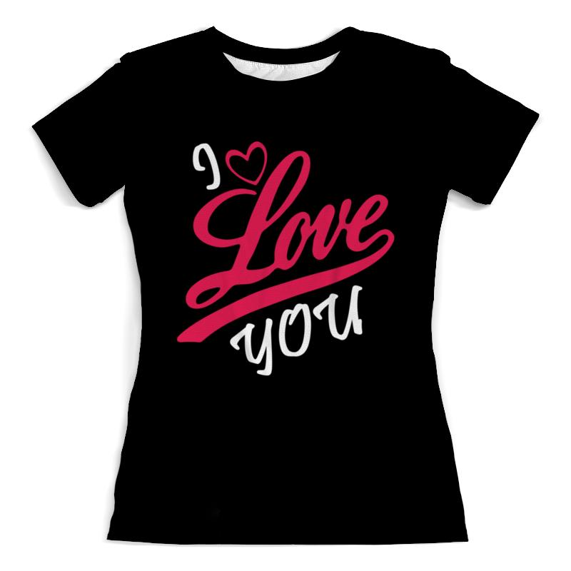 Футболка с полной запечаткой (женская) Printio Я люблю тебя футболка с полной запечаткой мужская printio я тебя люблю арт
