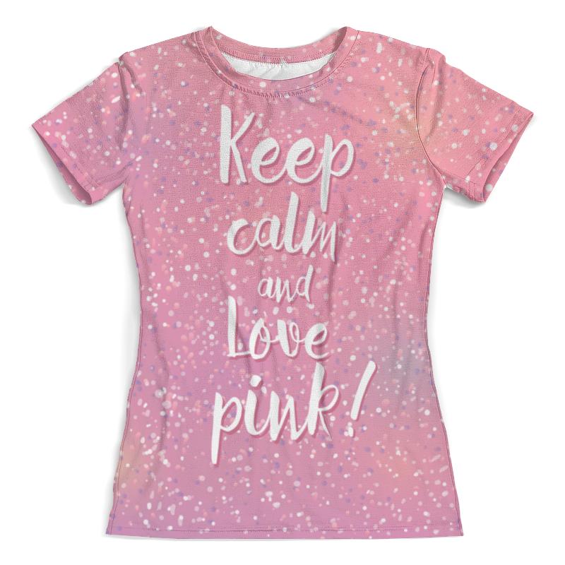 Футболка с полной запечаткой (женская) Printio Keep calm and love pink