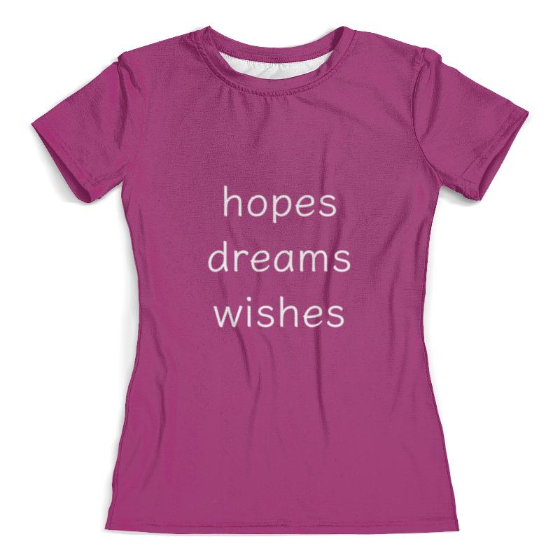 Футболка с полной запечаткой (женская) Printio Hopes, dreams, wishes three wishes