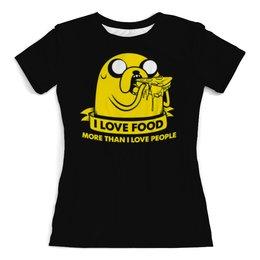 """Футболка с полной запечаткой (женская) """"Джейк Пес - I love food"""" - собака, джейк, jake, little dog, люблю поесть"""