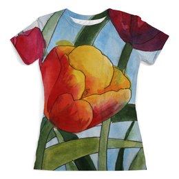 """Футболка с полной запечаткой (женская) """"Весенние тюльпаны."""" - любовь, 8 марта, весна, день рождения, тюльпаны"""