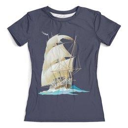 """Футболка с полной запечаткой (женская) """"Парусник"""" - парусник, море, паруса, корабль"""