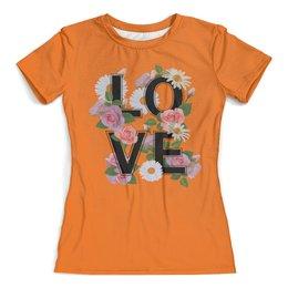 """Футболка с полной запечаткой (женская) """"Цветы"""" - любовь, цветы, надписи, розы, ромашки"""