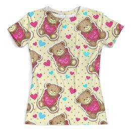 """Футболка с полной запечаткой (женская) """"Милый мишка"""" - медведи, мишки, love you"""