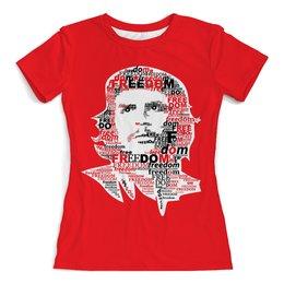 """Футболка с полной запечаткой (женская) """" Ernesto Che Guevara"""" - че, куба, лидер, революционнер"""