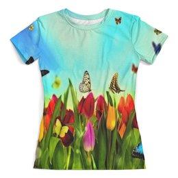 """Футболка с полной запечаткой (женская) """"Весна"""" - цветы, весна, цветочки, лето, бабочки"""