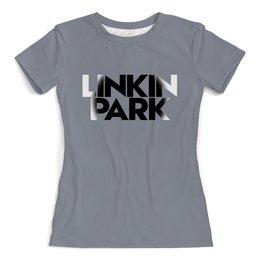 """Футболка с полной запечаткой (женская) """"Linkin park"""" - музыка, рок, linkin park, линкин парк, рок группы"""