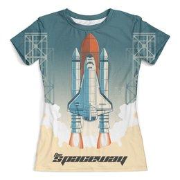 """Футболка с полной запечаткой (женская) """"Покорение космоса"""" - космос, наука, астрономия, the spaceway"""
