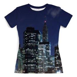 """Футболка с полной запечаткой (женская) """"Ночной Город"""" - арт, нью-йорк, страны, города, сша"""