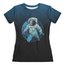 """Футболка с полной запечаткой (женская) """"Покоряя мир"""" - звезды, космос, наука, астрономия, the spaceway"""