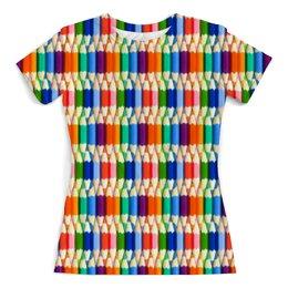 """Футболка с полной запечаткой (женская) """"Карандаши"""" - радуга, разноцветный, карандаши, цветной"""