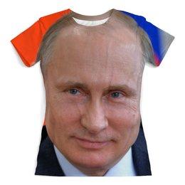 """Футболка с полной запечаткой (женская) """"Владимир Путин"""" - стиль, россия, политика, путин, президент"""