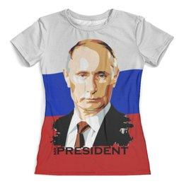 """Футболка с полной запечаткой (женская) """"Мистер президент """" - россия, флаг, путин, президент"""