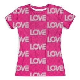 """Футболка с полной запечаткой (женская) """"LOVE LOVE"""" - любовь, день святого валентина, valentine's day"""