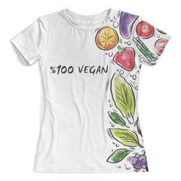 """Футболка с полной запечаткой (женская) """"100% Vegan"""" - веган, еда, этика, vegan, go vegan"""