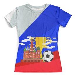 """Футболка с полной запечаткой (женская) """"Футбол"""" - россия, москва, футбольный мяч, кубок"""