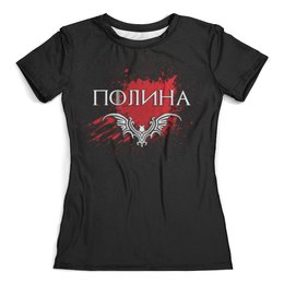 """Футболка с полной запечаткой (женская) """"Полина"""" - кровь, имя, name, полина, polina"""