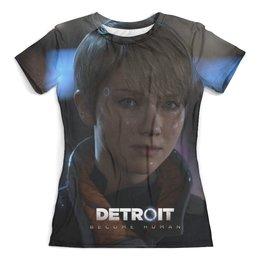 """Футболка с полной запечаткой (женская) """"Detroit: Become Human"""" - кара, детроит, игры, detroit"""