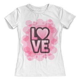 """Футболка с полной запечаткой (женская) """"Любовь"""" - сердце, любовь, арт, розовый, иллюстрация"""