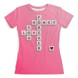 """Футболка с полной запечаткой (женская) """"Love forever"""" - любовь, с надписью, подарок, для влюбленных, на 14 февраля"""