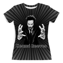 """Футболка с полной запечаткой (женская) """"Keanu Reeves"""" - жене, женщине, киану ривз, киноманам, актеры кино"""
