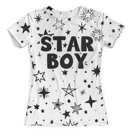 """Футболка с полной запечаткой (женская) """"Starboy"""" - weeknd, starboy, старбой"""