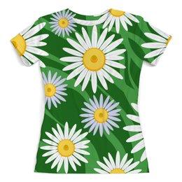 """Футболка с полной запечаткой (женская) """"Ромашки"""" - цветы, весна, природа, ромашки"""