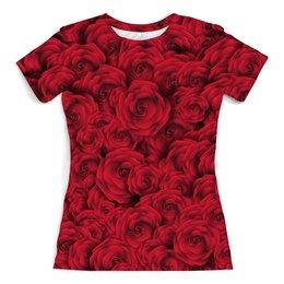 """Футболка с полной запечаткой (женская) """"Roses"""" - для девушек, любовь, rose, подарок, розы"""