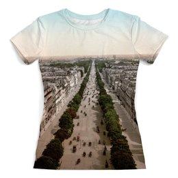 """Футболка с полной запечаткой (женская) """"Франция"""" - арт, город, франция, париж, елисейские поля"""