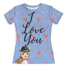 """Футболка с полной запечаткой (женская) """"I Love You"""" - кот, cat, котик, amour, признаниевлюбви"""