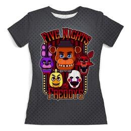 """Футболка с полной запечаткой (женская) """"Five Nights at Freddy's"""" - мультфильмы, куклы, пять ночей у фредди, киноманам, игроманам"""