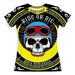 """Футболка с полной запечаткой (женская) """"Ride or die"""" - череп, спорт, гонки, скорость, гонщик"""