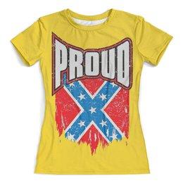 """Футболка с полной запечаткой (женская) """"Флаг Конфедерации США"""" - америка, флаг, сша, флаг конфедерации, proud"""