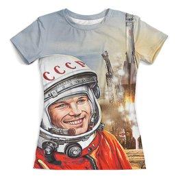 """Футболка с полной запечаткой (женская) """"Юрий Гагарин"""" - космос, день космонавтики, 12 апреля, космонавт"""