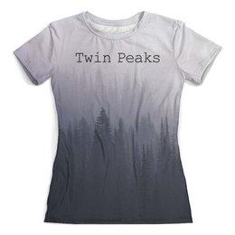 """Футболка с полной запечаткой (женская) """"Твин Пикс"""" - сериал, twin peaks, твин пикс"""