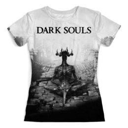 """Футболка с полной запечаткой (женская) """"Dark Souls"""" - компьютерные игры, dark souls, тёмные души, для геймеров, praise the sun"""