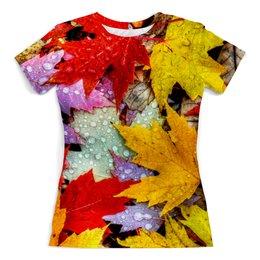 """Футболка с полной запечаткой (женская) """"ОСЕННИЙ ЛИСТОПАД"""" - абстракция, роса, кленовые листья, стиль эксклюзив креатив красота яркость, арт фэнтези"""