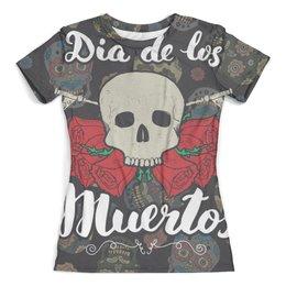 """Футболка с полной запечаткой (женская) """"Día de Muertos"""" - череп, праздник, цветы, розы, день мертвых"""