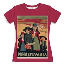 """Футболка с полной запечаткой (женская) """"Пенсильвания"""" - ретро, америка, винтаж, постер"""