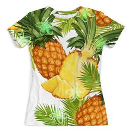 """Футболка с полной запечаткой (Женская) """"Ананасы"""" - фрукты, ананас, экзотика"""