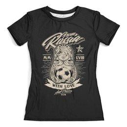 """Футболка с полной запечаткой (женская) """"Футбол"""" - футбол, спорт, матрёшка"""