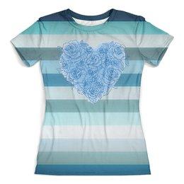 """Футболка с полной запечаткой (женская) """"Сердце"""" - цветы, стиль, мода, розы"""