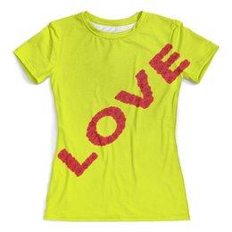 """Футболка с полной запечаткой (женская) """"Надпись-Love"""" - сердце, любовь, надписи, лепестки, розы"""